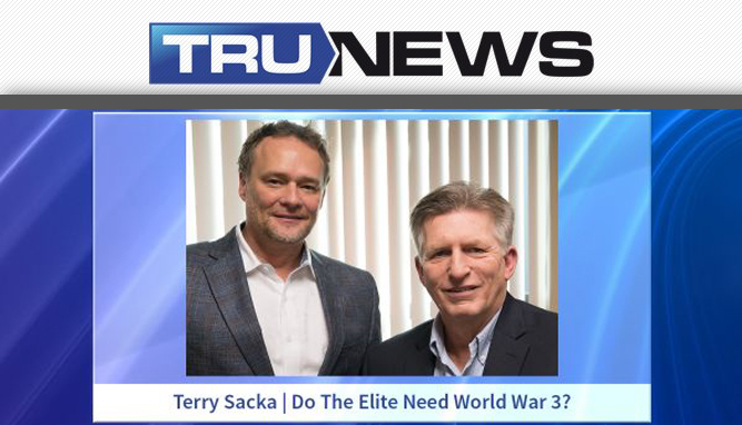 TRUNEWS 10-14-16 – Terry Sacka - Do The Elite Need World War 3